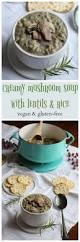 creamy vegan mushroom soup with lentils cadry u0027s kitchen