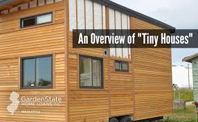 tiny homes overview garden state home loans