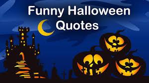 best funny halloween quotes happy halloween messages 2017