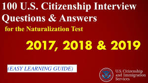 100 u s citizenship naturalization interview questions 2018