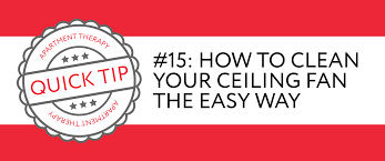 how to clean your bedroom thoroughly and efficiently a quick quick tip 15 how to clean your ceiling fan the easy way