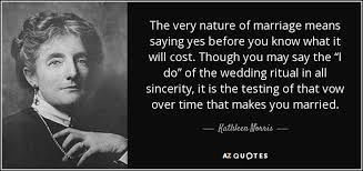 Wedding Quotes Nature Kathleen Norris Quote The Very Nature Of Marriage Means Saying