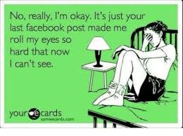 Okay Meme Facebook - no really i m okay it s just your last facebook post made me roll my