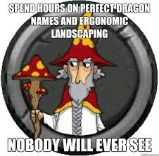Landscaping Memes - spend hours on perfect dragon names and ergonomic landscaping
