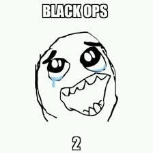 Smiling Crying Face Meme - black ops 2 my husband funny funny stuff pinterest game