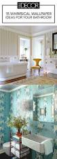 Fabulous Wallpaper In Bathroom With 15 Bathroom Wallpaper Ideas Wall Coverings For Bathrooms Elle