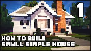 minecraft house how to build simple small house part 1 youtube