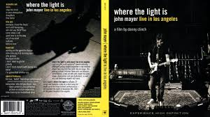 where the light is john mayer where the light is dvd covers bluray covers and