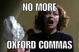 Oxford Comma Meme - content marketers is it time to kill the oxford comma i say yes