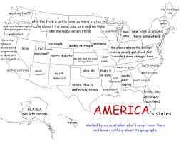 The 50 States Map by An Australian Was Asked To Label The 50 States Funny