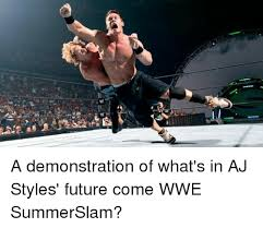 Aj Styles Memes - a demonstration of what s in aj styles future come wwe summerslam
