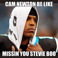 Cam Newton Memes - 22 meme internet cam newton be like missin you stevie boo