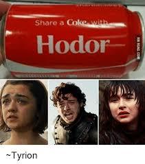 Tyrion Meme - share a coke hodor tyrion meme on esmemes com