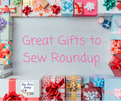 great gifts great gifts to sew roundup something for everyone so sew easy