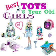 best toys for 6 year gifts for all occasions