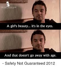 Safety Not Guaranteed Meme - the best movie lines ocebookcomthebestmovielines a girl s beauty