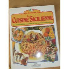 cuisine sicilienne recette la cusine sicilienne les meilleures recettes de azzolina pupella