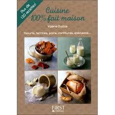 livre de cuisine fait maison petit livre de cuisine 100 fait maison yaourts terrines pains