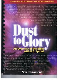 dust to glory an overview of the bible with rc sproul new