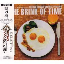 chrono cuisine soundtrack chrono trigger arrange version the brink of