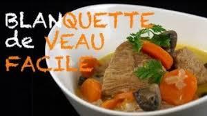 cuisiner le veau marmiton recette blanquette de veau traditionnelle et facile sur orange vidéos