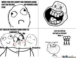 Forever Alone Guy Meme - feel sorry for the forever alone guy by tinkfly meme center