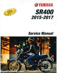 2015 2017 yamaha sr400 motorcycle service manual