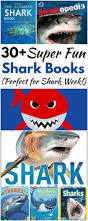 30 super fun shark books for kids perfect for shark week