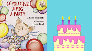 if you give a pig a party by laura numeroff stories for kids