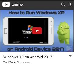 windows xp for android windows xp on android device 2017 new techdroid ph