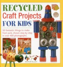 Recycled Crafts For Kids Recycled Craft Projects For Kids 50 Fantastic Things To Make From