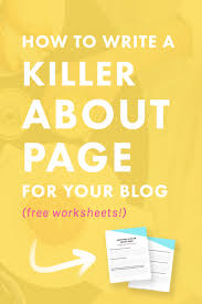 how to write a killer about me page for your blog free worksheets
