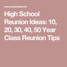 ideas for class reunions high school reunion ideas 10 20 30 40 50 year class reunion