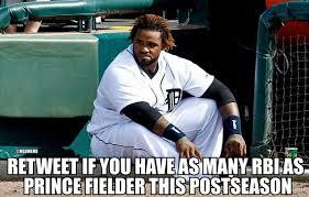 Prince Fielder Memes - mlb memes on twitter prince fielder has zero rbi in this