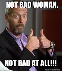 Not Bad Meme Generator - meme creator not bad woman not bad at all meme generator at