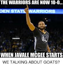 Javale Mcgee Memes - the warriors are now 10 0 ors when javale mcgee starts we talking