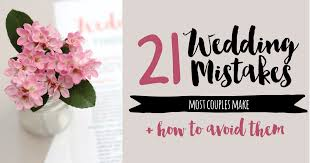 wedding planning wedding planning tips 21 mistakes couples make when wedding planning