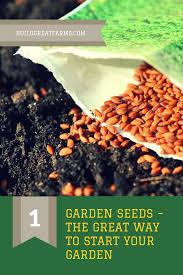 garden seeds the great way to start your garden