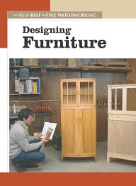 designing furniture the new best of fine woodworking editors of