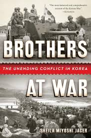 brothers at war the unending conflict in korea ebook by sheila