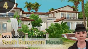 the sims 3 let u0027s build a south european house with chrill part