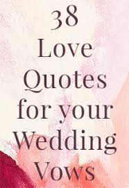 wedding quotes images 38 quotes for your wedding vows wedding shoppe