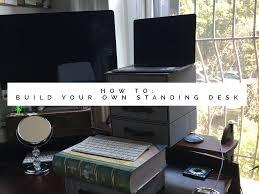 Make A Standing Desk by How To Make A Standing Desk Laura Hames Franklin Superhuman