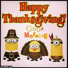 minion happy thanksgiving morning quote pictures photos and