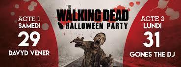 samedi 29 lundi 31 octobre the walking dead halloween party