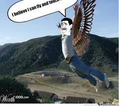I Believe I Can Fly Meme - i believe i can fly by sparco24 meme center