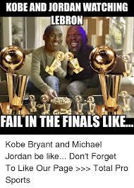 Kobe Lebron Jordan Meme - kobe and jordan watching lebron fail in the finals like kobe