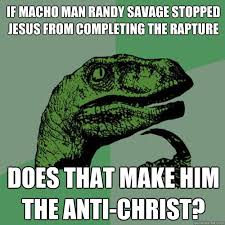 Randy Savage Meme - if macho man randy savage stopped jesus from completing the