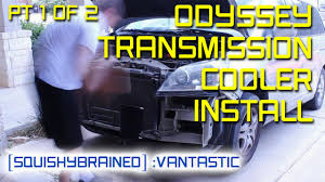 honda odyssey transmission issues 3rd honda odyssey transmission fix 1 of 2 trans cooler and