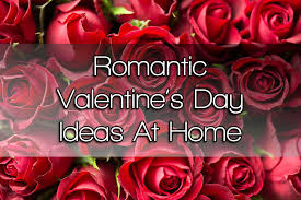 valentines day ideas 2017 romantic valentine s day ideas for couples at home
